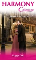 Clausola nuziale ebook by Maggie Cox