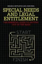 Special Needs and Legal Entitlement - The Essential Guide to Getting out of the Maze ebook by John Friel, Melinda Nettleton, Columb Friel