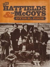 The Hatfields and the McCoys ebook by Otis K. Rice