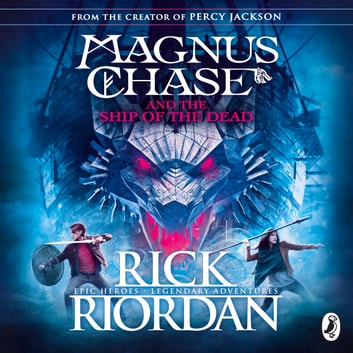 Magnus Chase and the Ship of the Dead (Book 3) audiobook by Rick Riordan