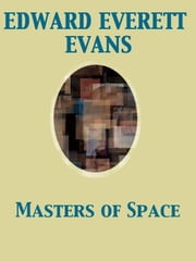 Masters of Space ebook by Edward Everett Evans,Edward Elmer Smith,Robert Lee Berry