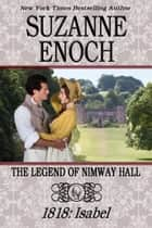 The Legend of Nimway Hall: 1818 - Isabel ebook by