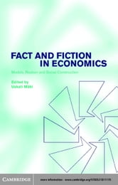 Fact and Fiction in Economics: Models, Realism and Social Construction ebook by Mdki, Uskali