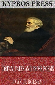 Dream Tales and Prose Poems ebook by Ivan Turgenev