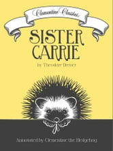 Clementine Classics: Sister Carrie by Theodore Dreiser ebook by Clementine  the Hedgehog,Theodore Dreiser