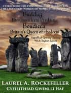 Buddug, Brenhines Iceni Prydain/Boudicca, Britain's Queen of the Iceni ebook by Laurel A. Rockefeller