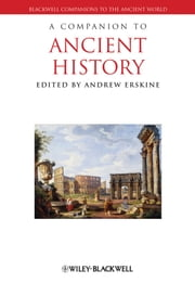 A Companion to Ancient History ebook by Andrew Erskine