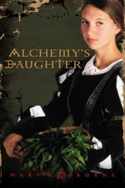 Alchemy's Daughter ebook by Mary A. Osborne,Rachael McHan