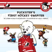 Puckster's First Hockey Sweater ebook by Lorna Schultz-Nicholson