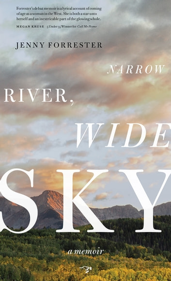 Narrow River, Wide Sky - A Memoir ebook by Jenny Forrester