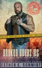 Broken Deeds MC: Second Generation #4 ebook by