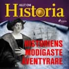 Historiens modigaste äventyrare audiobook by
