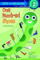 One Hundred Shoes ebook by Charles Ghigna, Bob Staake