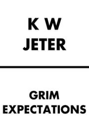 Grim Expectations ebook by KW Jeter