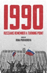 1990: Russians Remember a Turning Point ebook by Irina Prokhorova