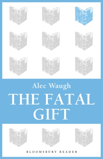 The Fatal Gift ebook by Alec Waugh