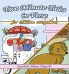 Two Minute Tales in Verse from India - for Children Everywhere ebook by Jayshree Misra Tripathi