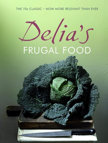 Delia's Frugal Food ebook by Delia Smith