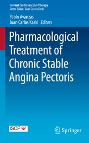 Pharmacological Treatment of Chronic Stable Angina Pectoris ebook by