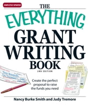 The Everything Grant Writing Book - Create the perfect proposal to raise the funds you need ebook by Nancy Burke,Judy Tremore