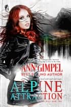 Alpine Attraction ebook by Ann Gimpel