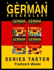 Learn German Vocabulary: Series Taster - English/German Flashcards ebook by Flashcard Ebooks