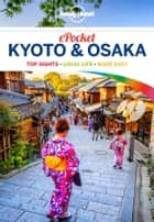 Lonely Planet Pocket Kyoto & Osaka ebook by Lonely Planet, Rebecca Milner, Kate Morgan