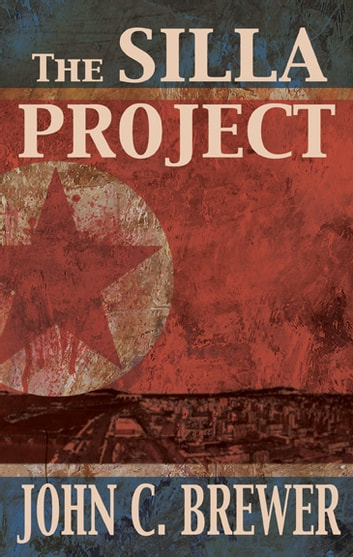 The Silla Project ebook by John C. Brewer