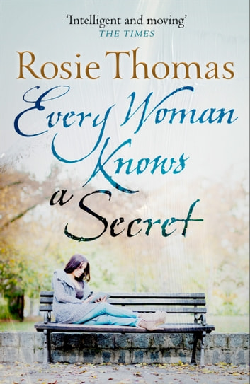 Every Woman Knows a Secret ebook by Rosie Thomas