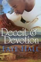 Deceit and Devotion ebook by Faye Hall