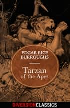 Tarzan of the Apes (Diversion Classics) eBook by Edgar Rice Burroughs