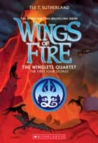 The Winglets Quartet (The First Four Stories) ebook by Tui T. Sutherland