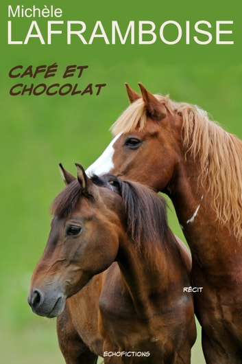 Café et Chocolat - Récit ebook by Michele Laframboise