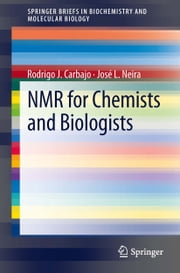 NMR for Chemists and Biologists ebook by Rodrigo J Carbajo,Jose L Neira