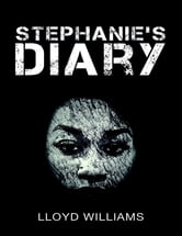 Stephanie's Diary ebook by Lloyd Williams