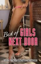 Best of Girls next door - Intime Nachbarschaftsverhältnisse ebook by Andreas Müller, James Cramer, Maggy Dor,...