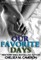 Our Favorite Days ebook by Chelsea M. Cameron