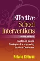 Effective School Interventions, Second Edition ebook by Natalie Rathvon, PhD