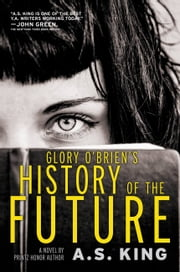 Glory O'Brien's History of the Future ebook by A.S. King