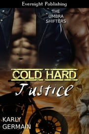 Cold Hard Justice ebook by Karly Germain