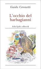 L'occhio del barbagianni ebook by Guido Ceronetti