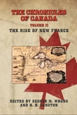 THE CHRONICLES OF CANADA: Volume II - The Rise of New France