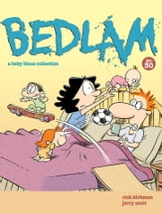BEDLAM - A Baby Blues Collection ebook by Rick Kirkman,Jerry Scott