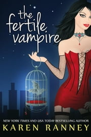 The Fertile Vampire - The Montgomery Chronicles, #1 ebook by Karen Ranney