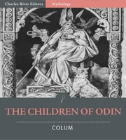 The Children of Odin (Illustrated Edition) ebook by Padraic Colum