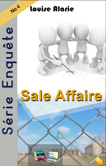 Sale Affaire - Série Enquête No 4 ebook by Louise Alarie