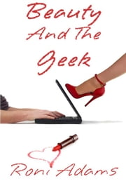 Beauty And The Geek ebook by Roni Adams