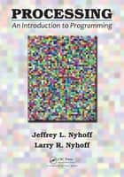 Processing - An Introduction to Programming ebook by Jeffrey L. Nyhoff, Larry R. Nyhoff