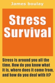 Stress Survival ebook by James Paul