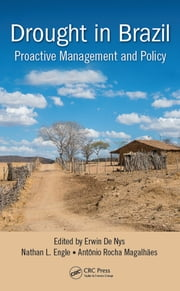 Drought in Brazil - Proactive Management and Policy ebook by Erwin De Nys,Nathan Engle,Antônio Rocha Magalhães